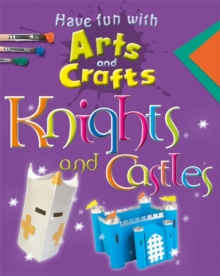 Image for Have fun with arts and crafts: Knights and castles