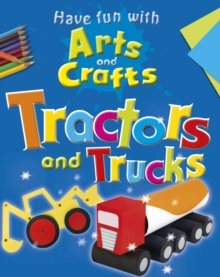Image for Have fun with arts and crafts.: (Tractors and trucks)
