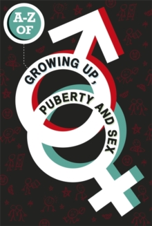 Image for A-Z of growing up, puberty and sex
