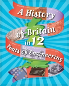 Image for A history of Britain in... 12 feats of engineering