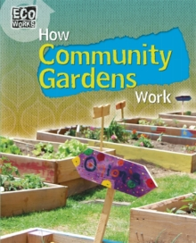 How community gardens work - Spilsbury, Louise