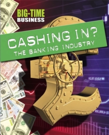 Image for Cashing in?  : the banking industry