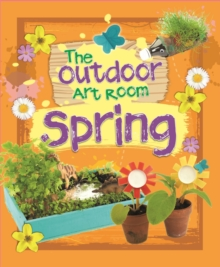 The outdoor art room: Spring - Storey, Rita
