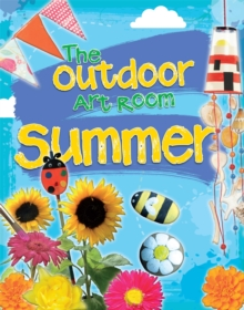 The outdoor art room: Summer - Storey, Rita