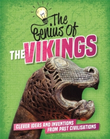 Image for The genius of the Vikings  : clever ideas and inventions from past civilisations