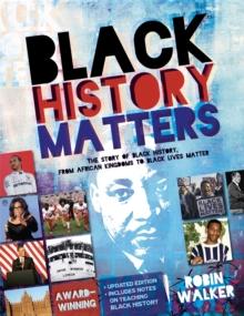 Black history matters - Walker, Robin