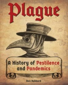 Image for Plague  : a history of pestilence and pandemics