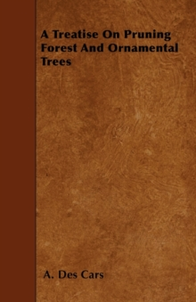 Image for A Treatise On Pruning Forest And Ornamental Trees