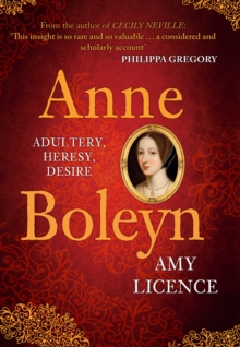 Image for Anne Boleyn  : adultery, heresy, desire