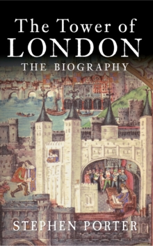 Image for The Tower of London  : the biography