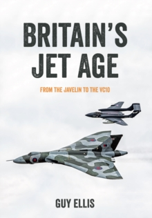 Image for Britain's jet age  : from the Javelin to the VC10