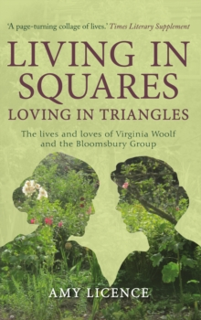 Image for Living in squares, loving in triangles  : the lives and loves of Virginia Woolf and the Bloomsbury Group