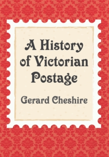 Image for A history of Victorian postage