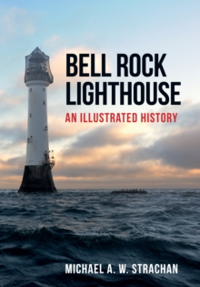 Image for Bell Rock Lighthouse  : an illustrated history