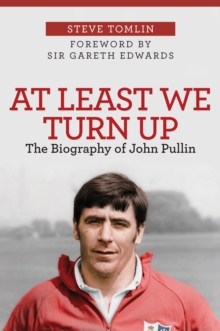 Image for At least we turn up  : the biography of John Pullin