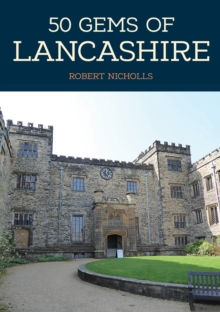 Image for 50 gems of Lancashire  : the history & heritage of the most iconic places