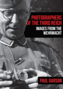 Image for Photographers of the Third Reich  : images from the Wehrmacht