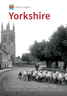 Image for Yorkshire  : unique images from the archives of Historic England