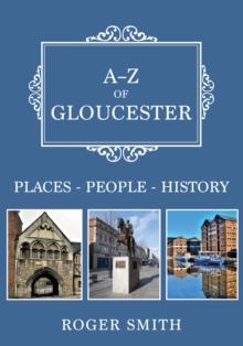 A-Z of Gloucester