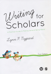 Image for Writing for scholars  : a practical guide to making sense & being heard