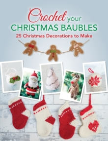 Image for Crochet your Christmas baubles  : over 25 Christmas decorations to make