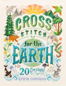 Image for Cross stitch for the Earth  : 20 designs to cherish