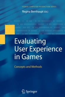 Image for Evaluating user experience in games  : concepts and methods