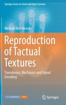 Image for Reproduction of tactual textures  : transducers, mechanics and signal encoding