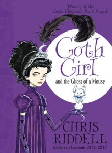 Goth Girl and the ghost of a mouse - Riddell, Chris