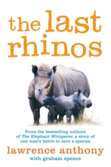 Image for The last rhinos  : the powerful story of one man's battle to save a species