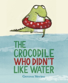 Image for The crocodile who didn't like water