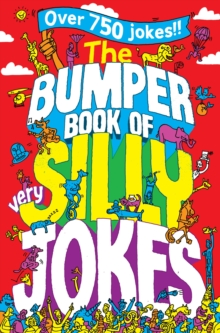 Image for The bumper book of very silly jokes  : over 700 jokes!!