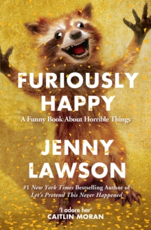Image for Furiously happy  : a funny book about horrible things