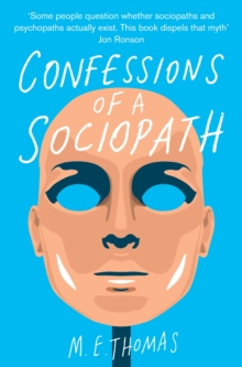 Image for Confessions of a sociopath  : a life spent hiding in plain sight