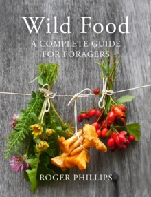 Image for Wild food  : a complete guide for foragers
