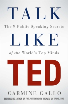 Image for Talk like TED  : the 9 public speaking secrets of the world's top minds