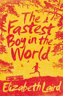 The fastest boy in the world - Laird, Elizabeth