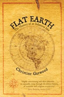 Image for Flat Earth  : the history of an infamous idea
