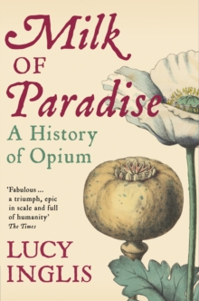 Image for Milk of paradise  : a history of opium