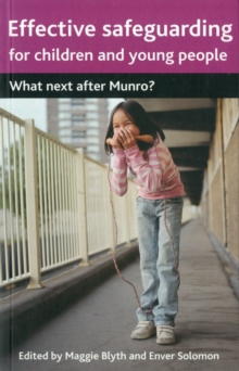 Image for Effective safeguarding for children and young people  : what next after Munro?