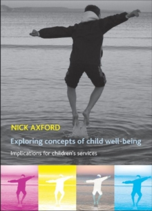 Image for Exploring concepts of child well-being  : implications for children's services