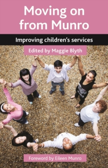 Image for Moving on from Munro  : improving children's services