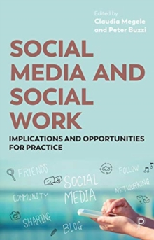Image for Social Media and Social Work : Implications and Opportunities for Practice