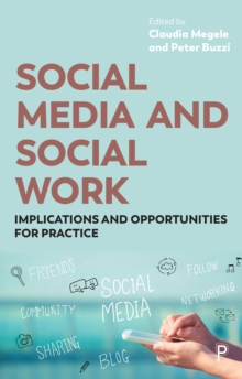 Image for Social Media and Social Work: Implications and Opportunities for Practice