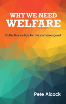 Image for Why we need welfare  : collective action for the common good