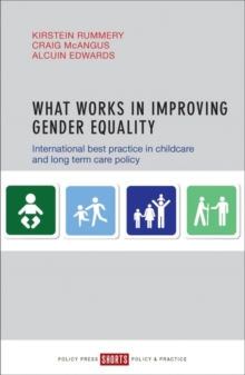 Image for What works in improving gender equality  : international best practice in childcare and long term care policy