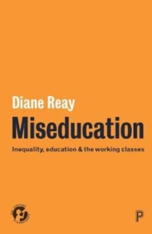 Image for Miseducation  : inequality, education and the working classes