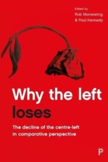 Image for Why the left loses  : the decline of the centre-left in comparative perspective