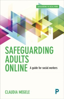 Image for Safeguarding Adults Online : A Guide for Practitioners