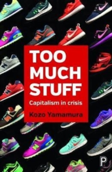 Image for Too much stuff  : capitalism in crisis